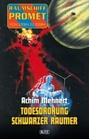 Achim Mehnert: Raumschiff Promet - Von Stern zu Stern 09: Todesdrohung Schwarzer Raumer ★★★★★