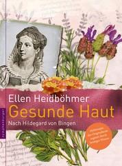 Gesunde Haut - Nach Hildegard von Bingen