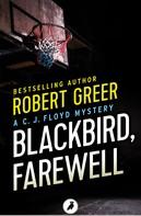 Robert Greer: Blackbird, Farewell