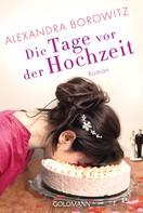 Alexandra Borowitz: Die Tage vor der Hochzeit ★★★