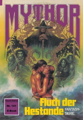 Mythor 141: Fluch der Hestande