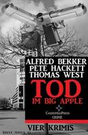 Alfred Bekker: Tod im Big Apple: Vier Krimis