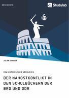 Julian Grasser: Der Nahostkonflikt in den Schulbüchern der BRD und DDR