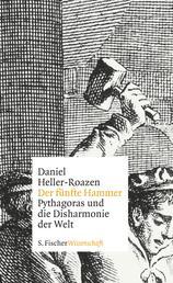 Der fünfte Hammer - Pythagoras und die Disharmonie der Welt