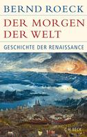 Bernd Roeck: Der Morgen der Welt