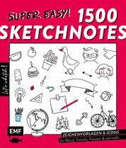 Let's sketch! Super easy! 1500 Sketchnotes - Zeichenvorlagen und Icons für alle Lebensbereiche: Beruf, Familie, Freizeit, Schule, Studium und viel mehr