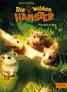 Alex Fielding: Die wilden Hamster. Freunde in Not ★★★★★