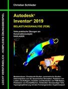 Christian Schlieder: Autodesk Inventor 2019 - Belastungsanalyse (FEM)