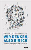 Steven Sloman: Wir denken, also bin ich ★★★★