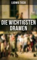 Ludwig Tieck: Die wichtigsten Dramen