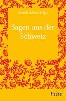 Berndt Schulz: Sagen aus der Schweiz
