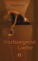 Manuela Kühn: Verborgene Liebe ★★★★