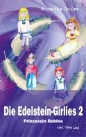 Roswitha Gruler: Die Edelstein-Girlies 2 - Prinzessin Rubina