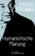 Erich Fromm: Humanistische Planung