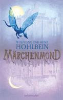 Wolfgang Hohlbein: Märchenmond ★★★★★