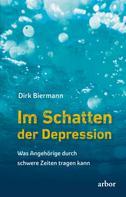 Dirk Biermann: Im Schatten der Depression