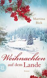 Weihnachten auf dem Lande - Roman