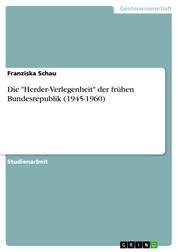 """Die """"Herder-Verlegenheit"""" der frühen Bundesrepublik (1945-1960)"""