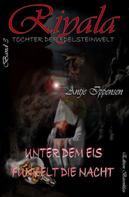 Antje Ippensen: Riyala - Tochter der Edelsteinwelt 3: Unter dem Eis funkelt die Nacht
