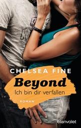 Beyond - Ich bin dir verfallen - Roman