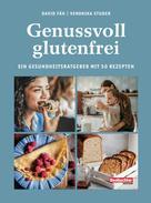 David Fäh: Genussvoll glutenfrei