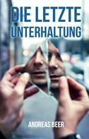 Wolfgang Eber: Die letzte Unterhaltung