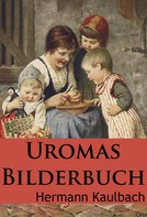 Hermann Kaulbach: Uromas Bilderbuch