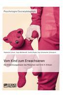 Stephanie Scheck: Vom Kind zum Erwachsenen. Die Entwicklungsphasen des Menschen nach Erik H. Erikson