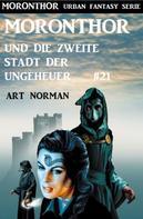 Art Norman: Moronthor und die zweite Stadt der Ungeheuer: Moronthor 21