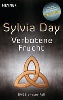 Sylvia Day: Verbotene Frucht ★★★★