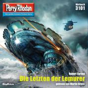 """Perry Rhodan 3101: Die Letzten der Lemurer - Perry Rhodan-Zyklus """"Chaotarchen"""""""
