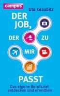 Uta Glaubitz: Der Job, der zu mir passt ★★★★