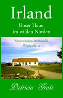 Patricia Grotz: Irland – Unser Haus im wilden Norden ★★★★