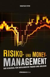 Risiko- und Money-Management - Der Schlüssel für erfolgreiche Trader und Anleger