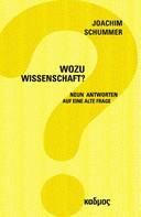 Joachim Schummer: Wozu Wissenschaft?