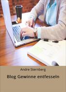 André Sternberg: Blog Gewinne entfesseln ★★