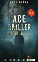 ACE DRILLER - Serial Teil 1 - Das Prometheus-Gen