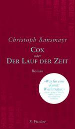 Cox - oder Der Lauf der Zeit Roman