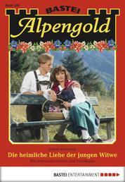 Alpengold - Folge 248 - Die heimliche Liebe der jungen Witwe