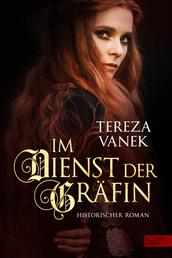 Im Dienst der Gräfin - Historischer Roman