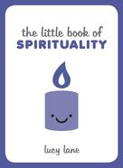 Lucy Lane: The Little Book of Spirituality