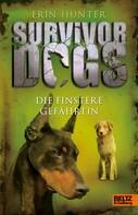 Erin Hunter: Survivor Dogs. Die finstere Gefährtin ★★★★★