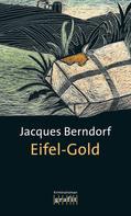 Jacques Berndorf: Eifel-Gold ★★★★