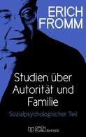 Erich Fromm: Studien über Autorität und Familie. Sozialpsychologischer Teil