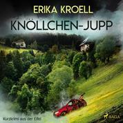 Knöllchen - Jupp - Kurzkrimi aus der Eifel