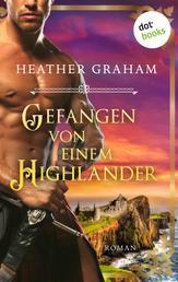 Gefangen von einem Highlander: Die Highland-Kiss-Saga - Band 3 - Roman