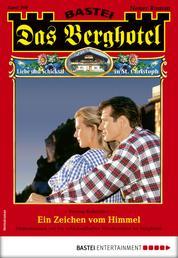 Das Berghotel 208 - Heimatroman - Ein Zeichen vom Himmel