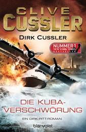 Die Kuba-Verschwörung - Ein Dirk-Pitt-Roman