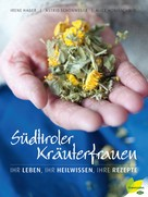 Astrid Schönweger: Südtiroler Kräuterfrauen ★★★