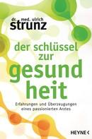 Ulrich Strunz: Der Schlüssel zur Gesundheit ★★★★